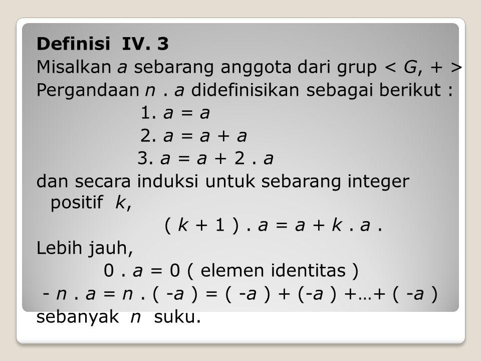 Definisi IV.3 Misalkan a sebarang anggota dari grup Pergandaan n.