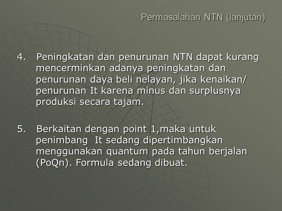 Permasalahan NTN (lanjutan) 4.