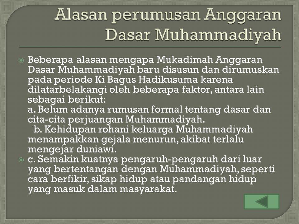  Bagi persyarikatan Muhammadiyah Muqqadimah Anggaran Dasar Muhammadiyah berfungsi sebagai Jiwa dan semangat pengabdian serta perjuangan persyarikatan muhammadiyah