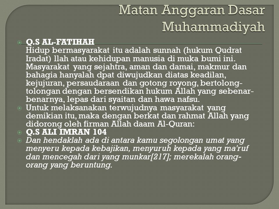  Q.S AL-FATIHAH Hidup bermasyarakat itu adalah sunnah (hukum Qudrat Iradat) llah atau kehidupan manusia di muka bumi ini.