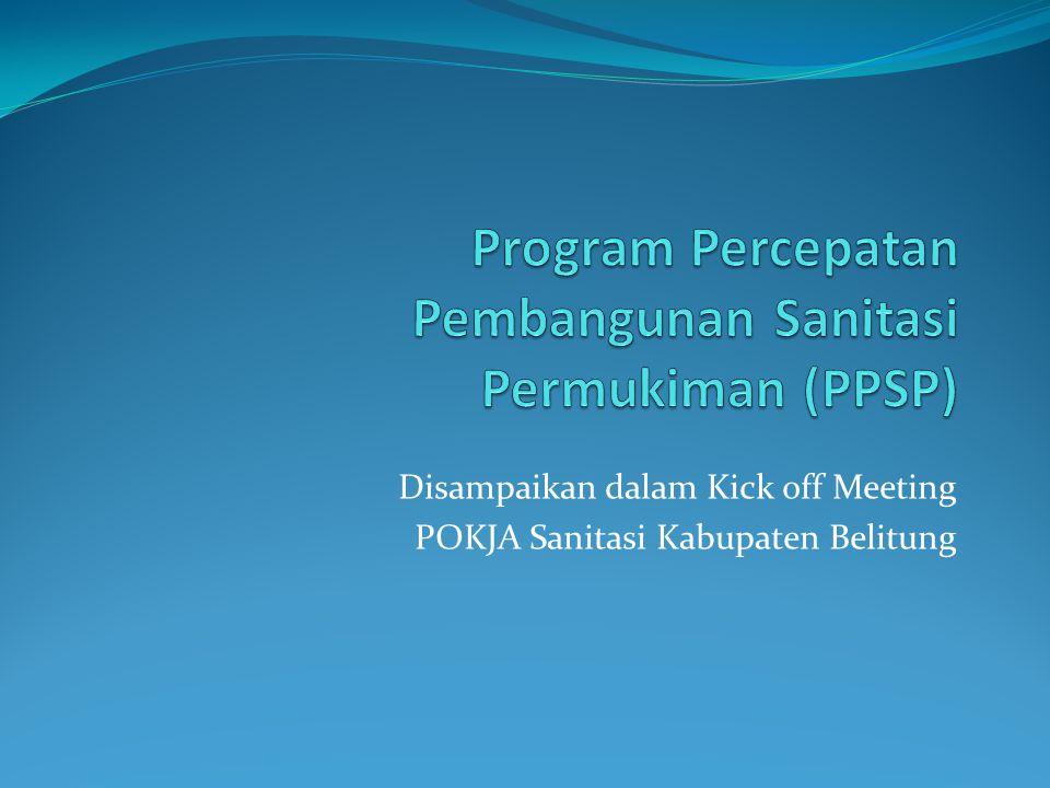 Disampaikan dalam Kick off Meeting POKJA Sanitasi Kabupaten Belitung