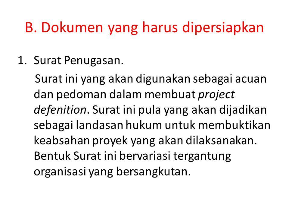 B.Dokumen yang harus dipersiapkan 1.Surat Penugasan.