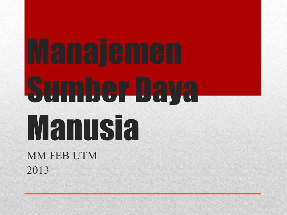 Manajemen Sumber Daya Manusia MM FEB UTM 2013