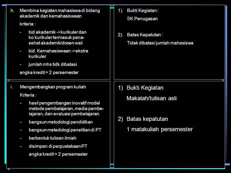 h.Membina kegiatan mahasiswa di bidang akademik dan kemahasiswaan kriteria : -bid akademik ->kurikuler dan ko kurikuler termasuk pena- sehat akademik/