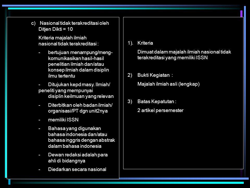 c) Nasional tidak terakreditasi oleh Ditjen Dikti = 10 Kriteria majalah ilmiah nasional tidak terakreditasi : -bertujuan menampung/meng- komunikasikan