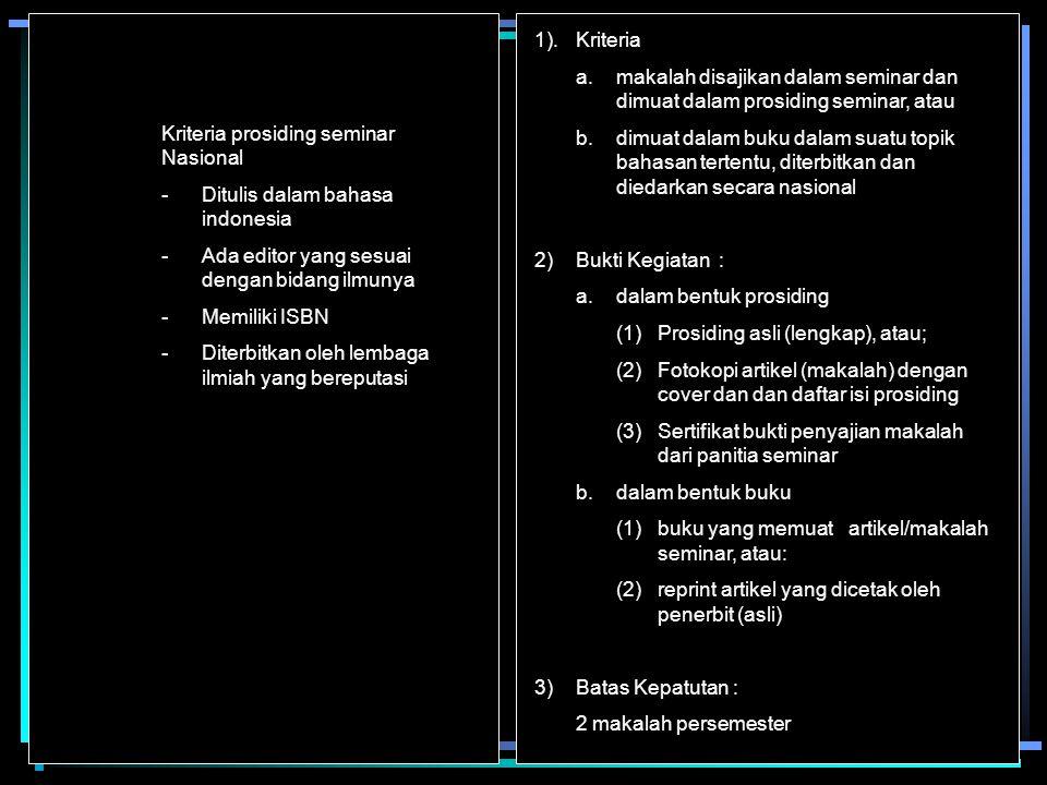 Kriteria prosiding seminar Nasional -Ditulis dalam bahasa indonesia -Ada editor yang sesuai dengan bidang ilmunya -Memiliki ISBN -Diterbitkan oleh lem