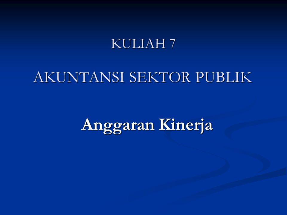 KULIAH 7 Anggaran Kinerja AKUNTANSI SEKTOR PUBLIK