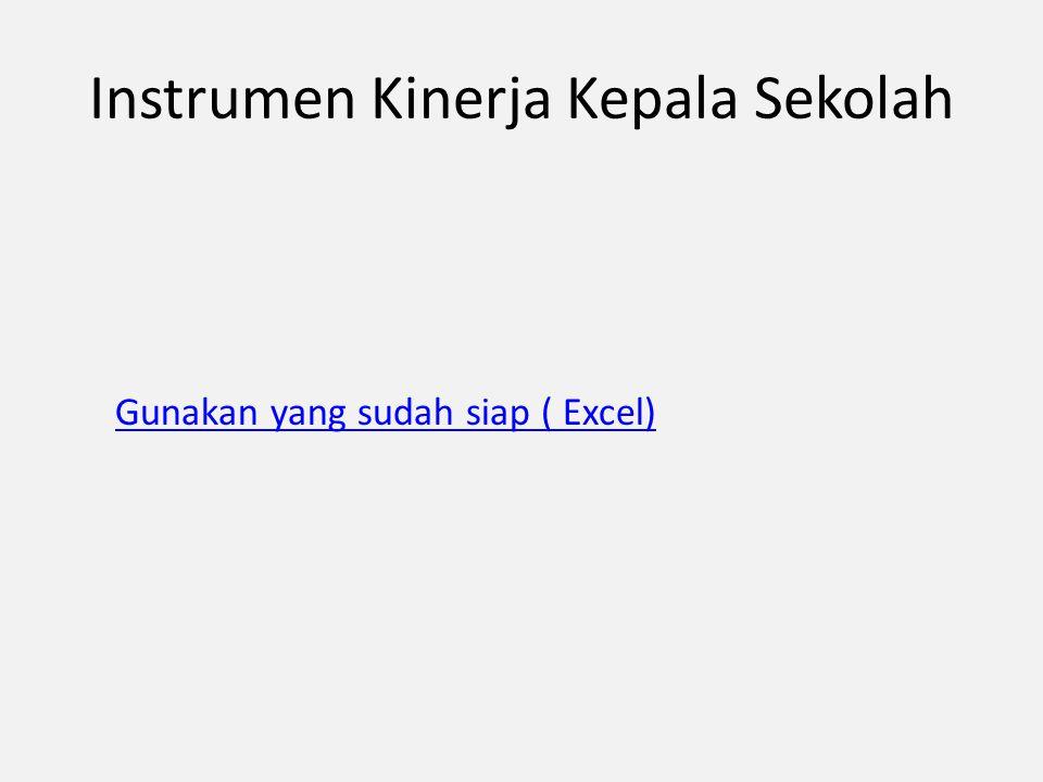 Instrumen Kinerja Kepala Sekolah Gunakan yang sudah siap ( Excel)