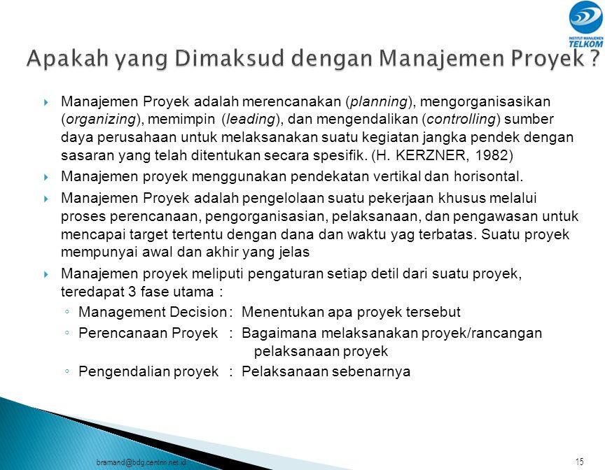 bramand@bdg.centrin.net.id14  Jumlah macam ragam kegiatan di dalam proyek.