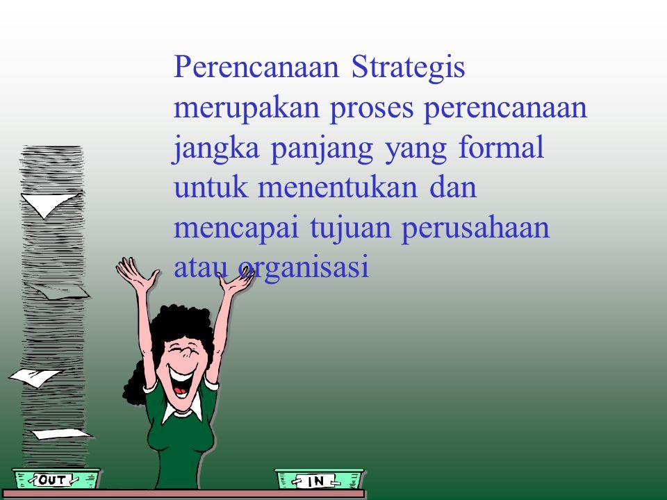 Perencanaan Strategis merupakan proses perencanaan jangka panjang yang formal untuk menentukan dan mencapai tujuan perusahaan atau organisasi