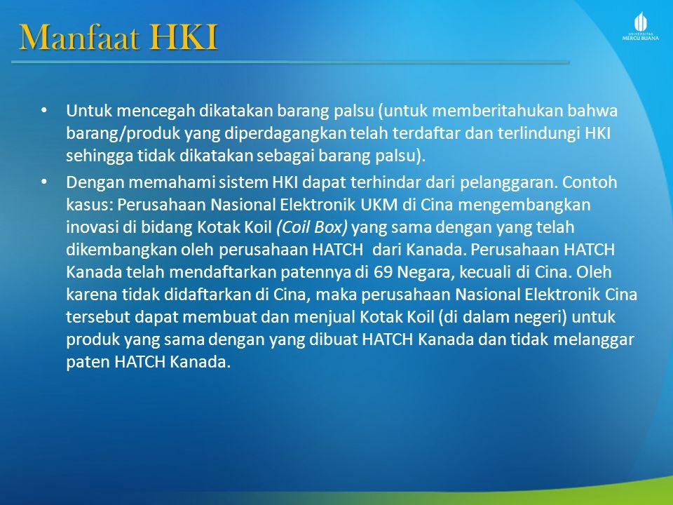 Manfaat HKI Untuk mencegah dikatakan barang palsu (untuk memberitahukan bahwa barang/produk yang diperdagangkan telah terdaftar dan terlindungi HKI se