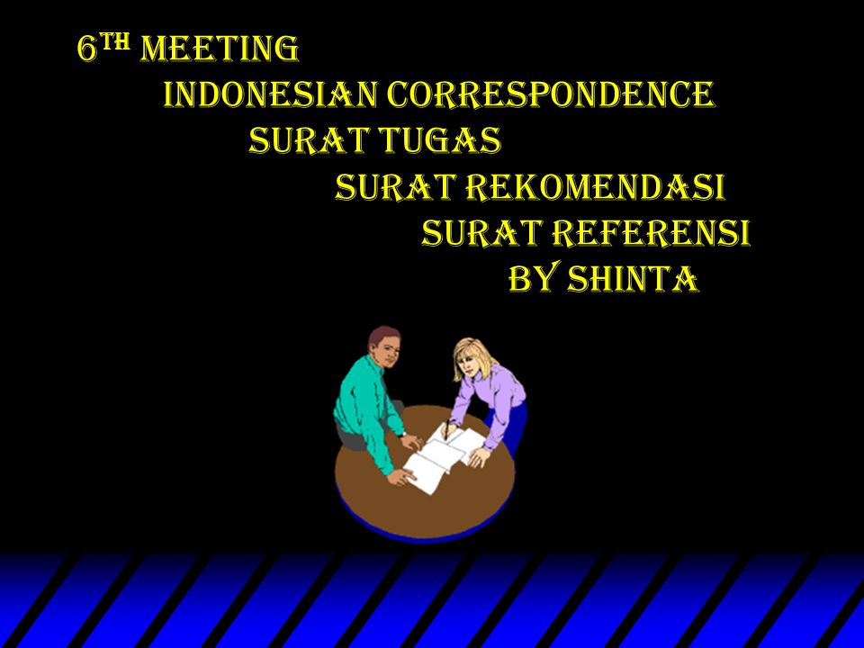 6 th Meeting indonesian Correspondence surat Tugas surat rekomendasi SURAT referensi by Shinta