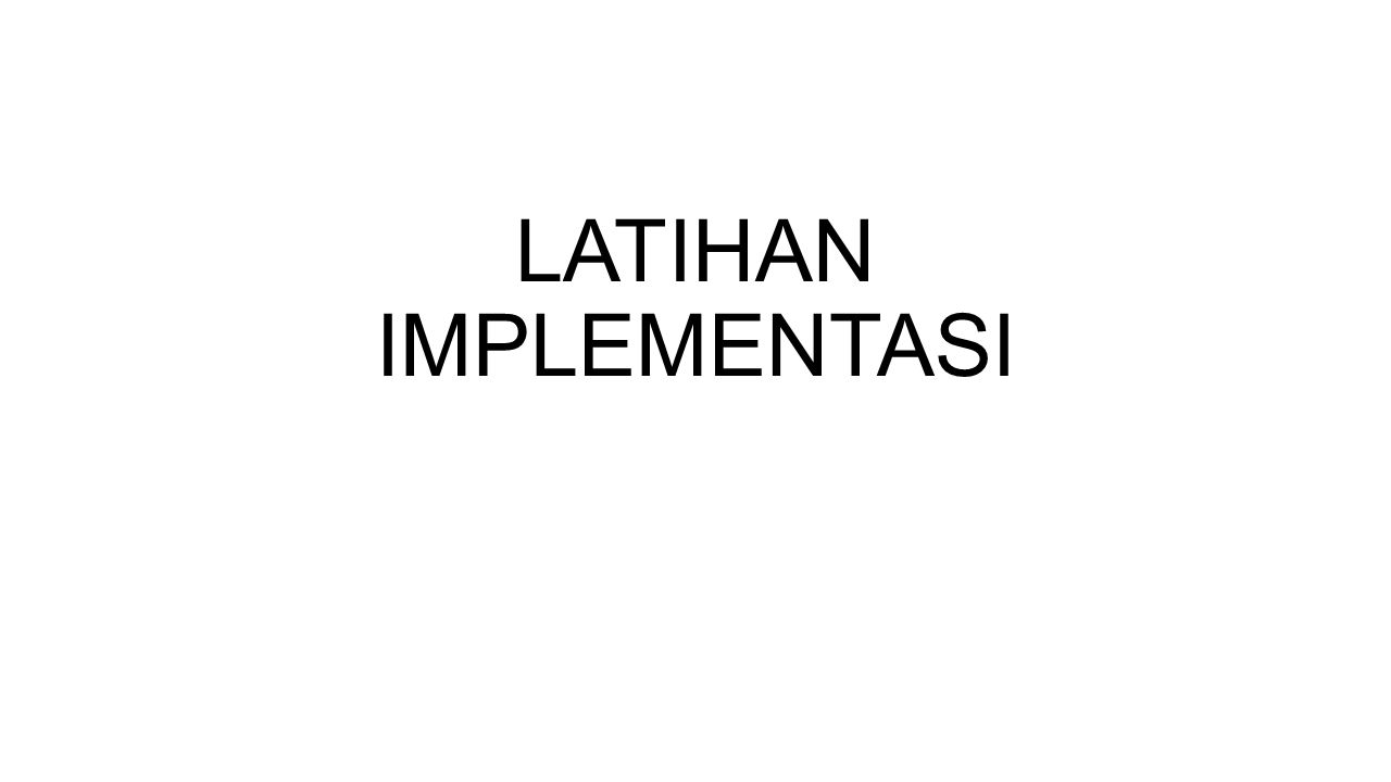 LATIHAN IMPLEMENTASI