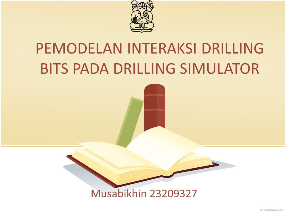 PEMODELAN INTERAKSI DRILLING BITS PADA DRILLING SIMULATOR Musabikhin 23209327