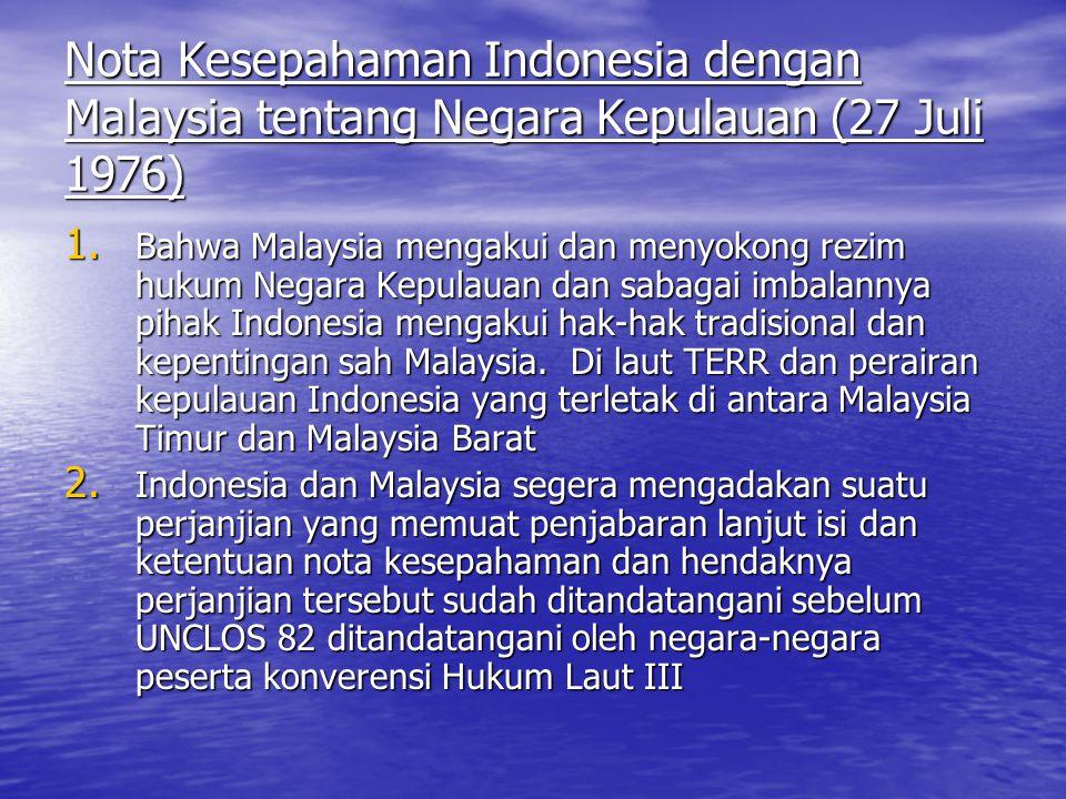Nota Kesepahaman Indonesia dengan Malaysia tentang Negara Kepulauan (27 Juli 1976) 1.