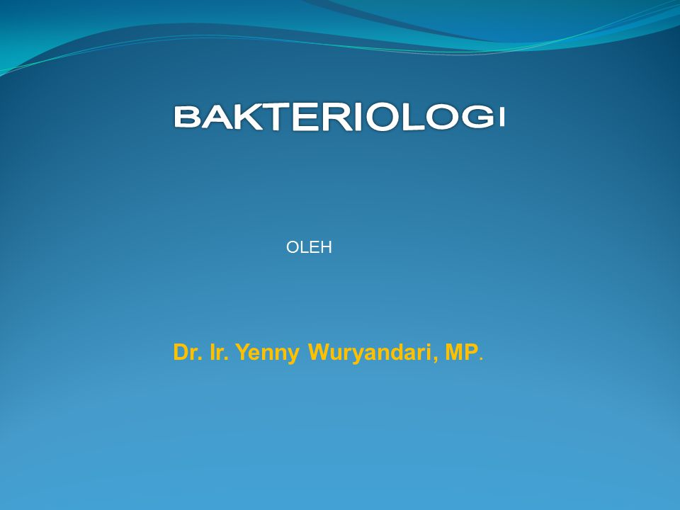 OLEH Dr. Ir. Yenny Wuryandari, MP.