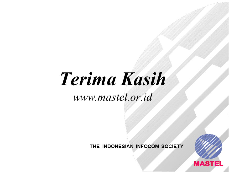 11 Terima Kasih www.mastel.or.id THE INDONESIAN INFOCOM SOCIETY