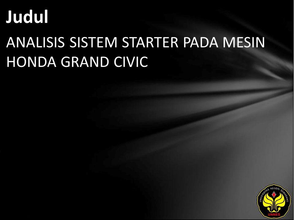 Abstrak Tujuan yang ingin dicapai penulis dalam penulisan proyek akhir ini adalah untuk mengetahui konstruksi dari komponen sistem starter, mengetahui cara kerja sistem starter dan mengetahui cara menganalisis, mengatasi kerusakan atau gangguan konstruksi, dan pengetesan dari komponen sistem starter pada Mesin Honda Grand Civic.