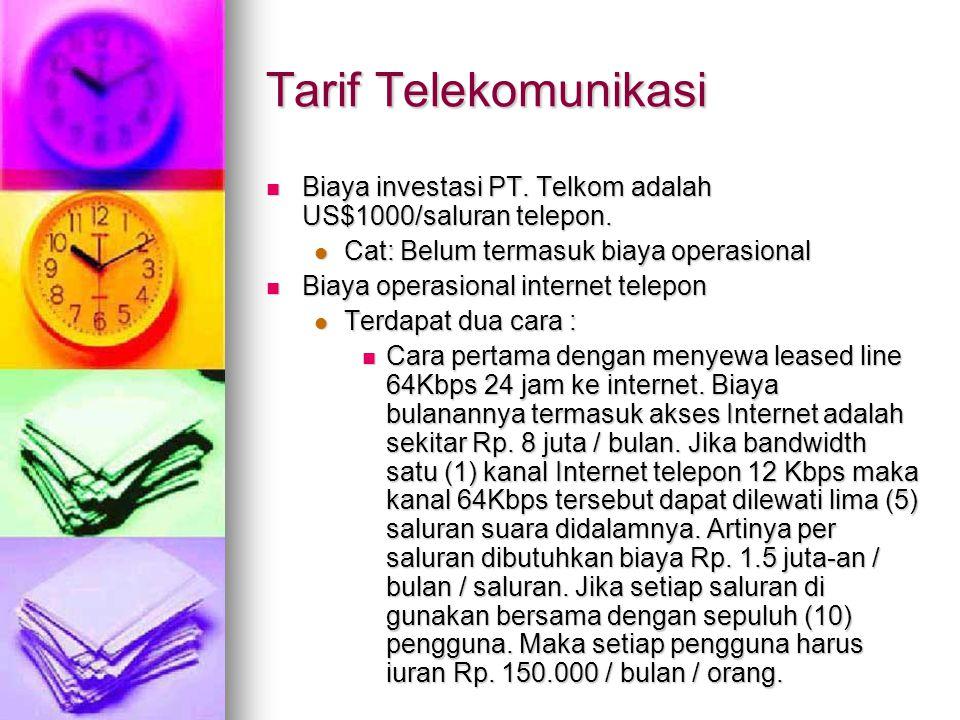 Tarif Telekomunikasi Biaya investasi PT. Telkom adalah US$1000/saluran telepon.