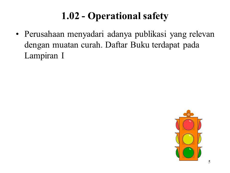 5 1.02 - Operational safety Perusahaan menyadari adanya publikasi yang relevan dengan muatan curah. Daftar Buku terdapat pada Lampiran I