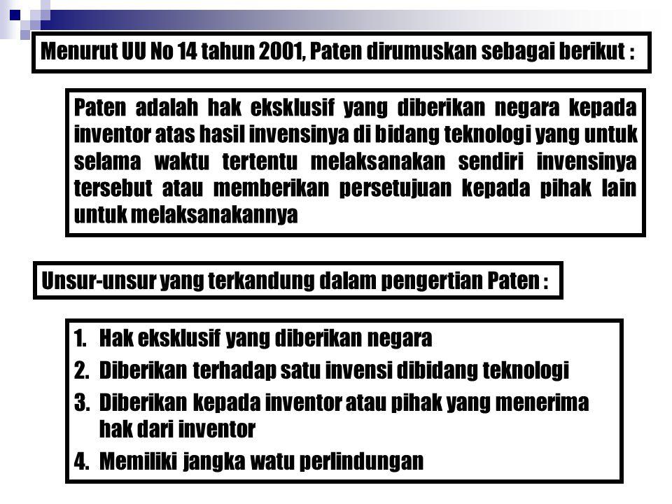 Menurut UU No 14 tahun 2001, Paten dirumuskan sebagai berikut : Paten adalah hak eksklusif yang diberikan negara kepada inventor atas hasil invensinya
