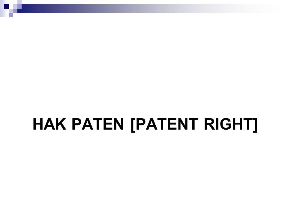 Paten - First to file system Paten (UU 14/2001) Invensi yang baru Unsur noveity Mengandung langkah inventif Dapat diterapkan Dalam industri Pten 20 tahun Paten sederhana: 10 tahun (tidak dapat diperpanjang) Teknologi HAK INVENTOR – PEMEGANG PATEN Eksklusif melaksanakan sendiri atau memberikan izin pihak lain
