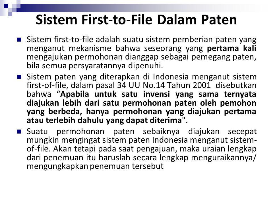 Sistem First-to-File Dalam Paten Sistem first-to-file adalah suatu sistem pemberian paten yang menganut mekanisme bahwa seseorang yang pertama kali me
