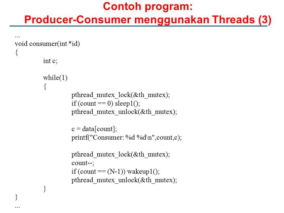 Contoh program: Producer-Consumer menggunakan Threads (4)...