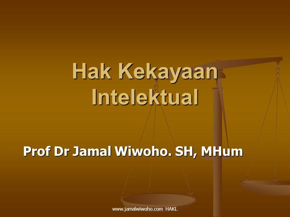 Hak Kekayaan Intelektual Prof Dr Jamal Wiwoho. SH, MHum www.jamalwiwoho.com HAKI.