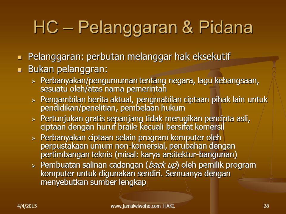www.jamalwiwoho.com HAKI. HC – Pelanggaran & Pidana Pelanggaran: perbutan melanggar hak eksekutif Pelanggaran: perbutan melanggar hak eksekutif Bukan