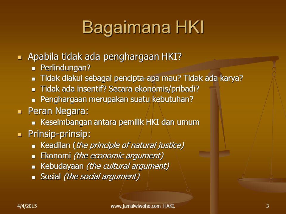 www.jamalwiwoho.com HAKI. Bagaimana HKI Apabila tidak ada penghargaan HKI? Apabila tidak ada penghargaan HKI? Perlindungan? Perlindungan? Tidak diakui