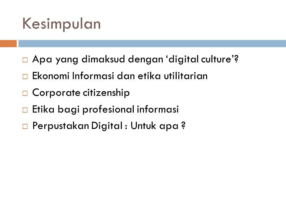 Kesimpulan  Apa yang dimaksud dengan 'digital culture'.