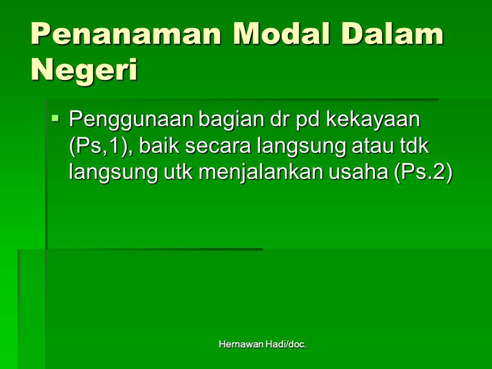 Hernawan Hadi/doc.Modal dalam negeri dpt dimiliki oleh:  Negara(pemerintah).