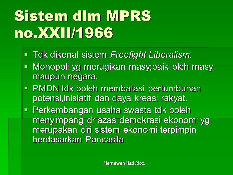Hernawan Hadi/doc. Sistem dlm MPRS no.XXII/1966  Tdk dikenal sistem Freefight Liberalism.