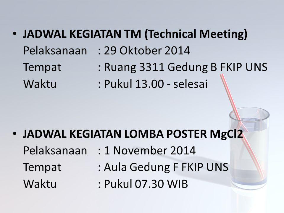 JADWAL KEGIATAN TM (Technical Meeting) Pelaksanaan: 29 Oktober 2014 Tempat: Ruang 3311 Gedung B FKIP UNS Waktu: Pukul 13.00 - selesai JADWAL KEGIATAN