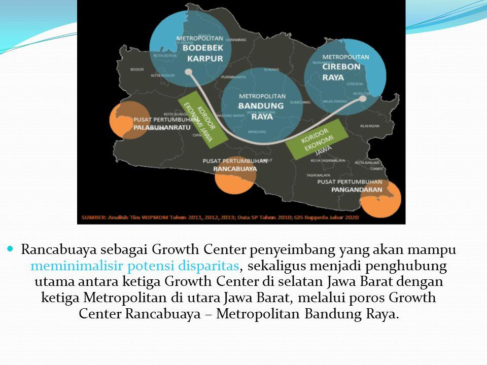 Rancabuaya sebagai Growth Center penyeimbang yang akan mampu meminimalisir potensi disparitas, sekaligus menjadi penghubung utama antara ketiga Growth