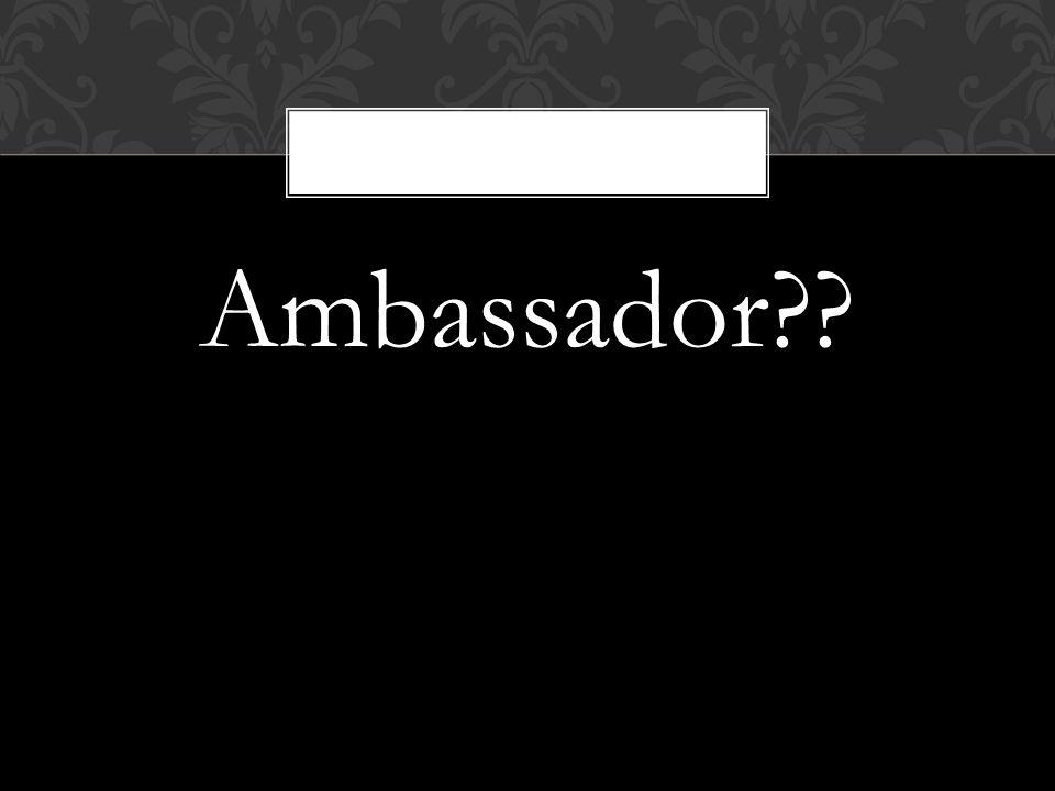 Ambassador??