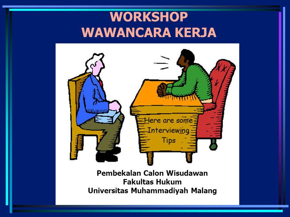 WORKSHOP WAWANCARA KERJA Pembekalan Calon Wisudawan Fakultas Hukum Universitas Muhammadiyah Malang