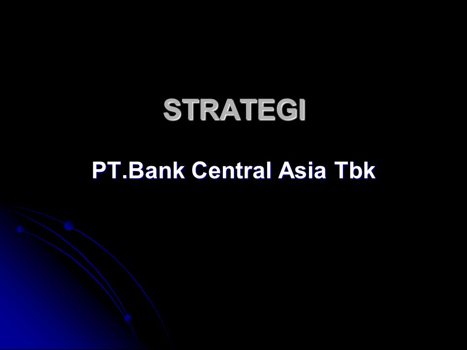 STRATEGI PT.Bank Central Asia Tbk
