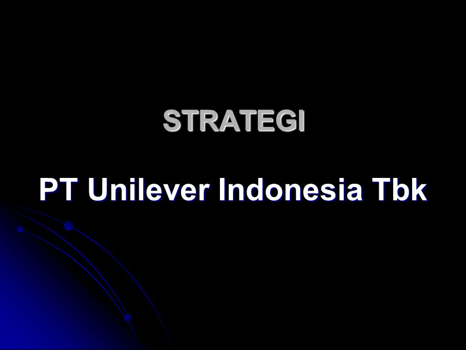 STRATEGI PT Unilever Indonesia Tbk