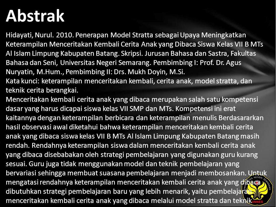 Abstrak Hidayati, Nurul. 2010. Penerapan Model Stratta sebagai Upaya Meningkatkan Keterampilan Menceritakan Kembali Cerita Anak yang Dibaca Siswa Kela