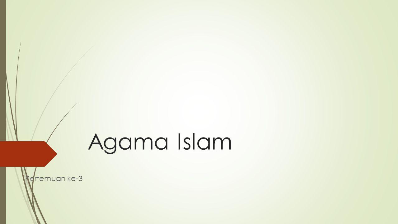 Agama Islam Pertemuan ke-3