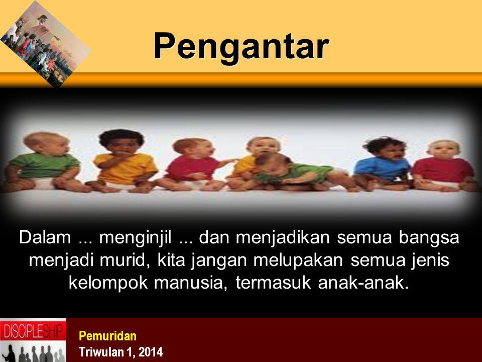 Pemuridan Triwulan 1, 2014 Pengantar Dalam... menginjil... dan menjadikan semua bangsa menjadi murid, kita jangan melupakan semua jenis kelompok manus