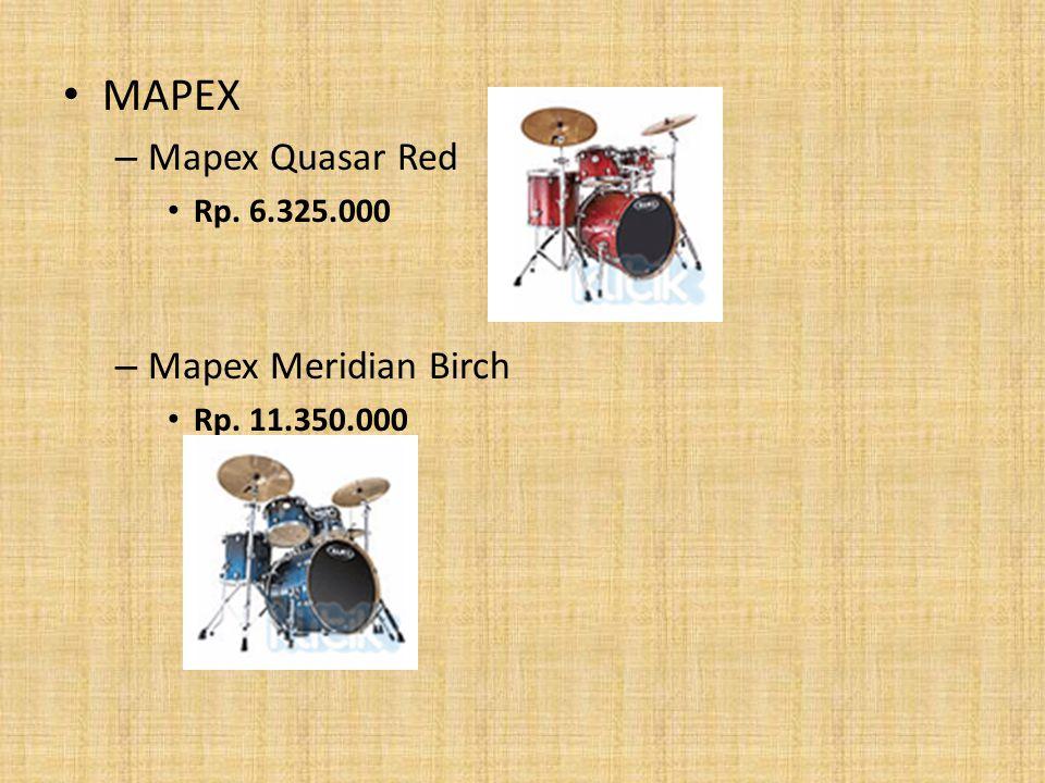 MAPEX – Mapex Quasar Red Rp. 6.325.000 – Mapex Meridian Birch Rp. 11.350.000