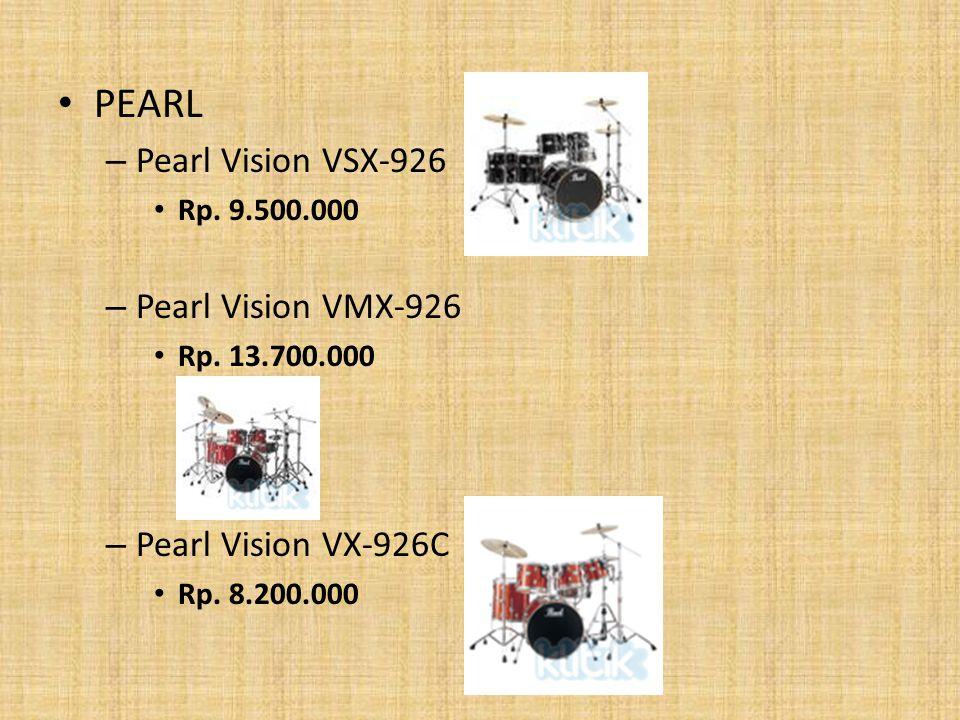 PEARL – Pearl Vision VSX-926 Rp. 9.500.000 – Pearl Vision VMX-926 Rp. 13.700.000 – Pearl Vision VX-926C Rp. 8.200.000