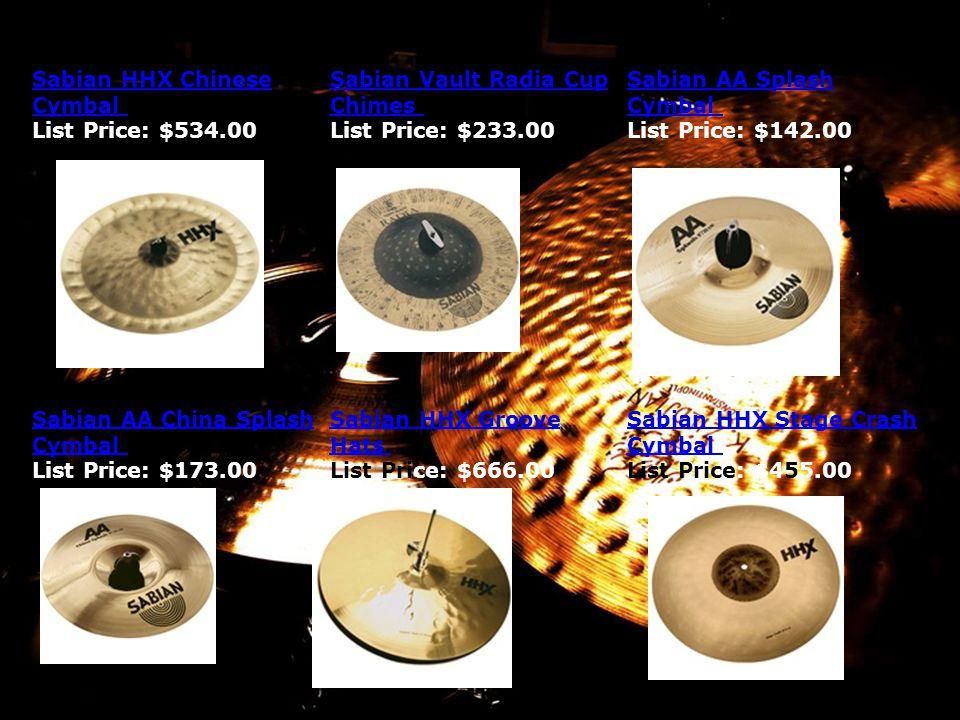 Sabian HHX Chinese Cymbal Sabian HHX Chinese Cymbal List Price: $534.00 Sabian Vault Radia Cup Chimes Sabian Vault Radia Cup Chimes List Price: $233.0