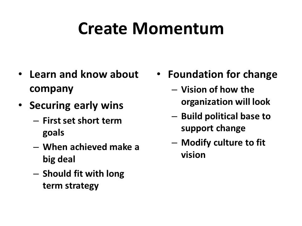 Core Tasks Create Momentum Master technologies of learning, visioning, and coalition building Manage oneself