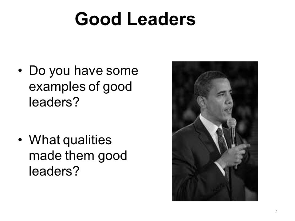 Are Leaders Born or Made? Good leaders are made not born. If you have the desire and willpower, you can become an effective leader. Good leaders devel