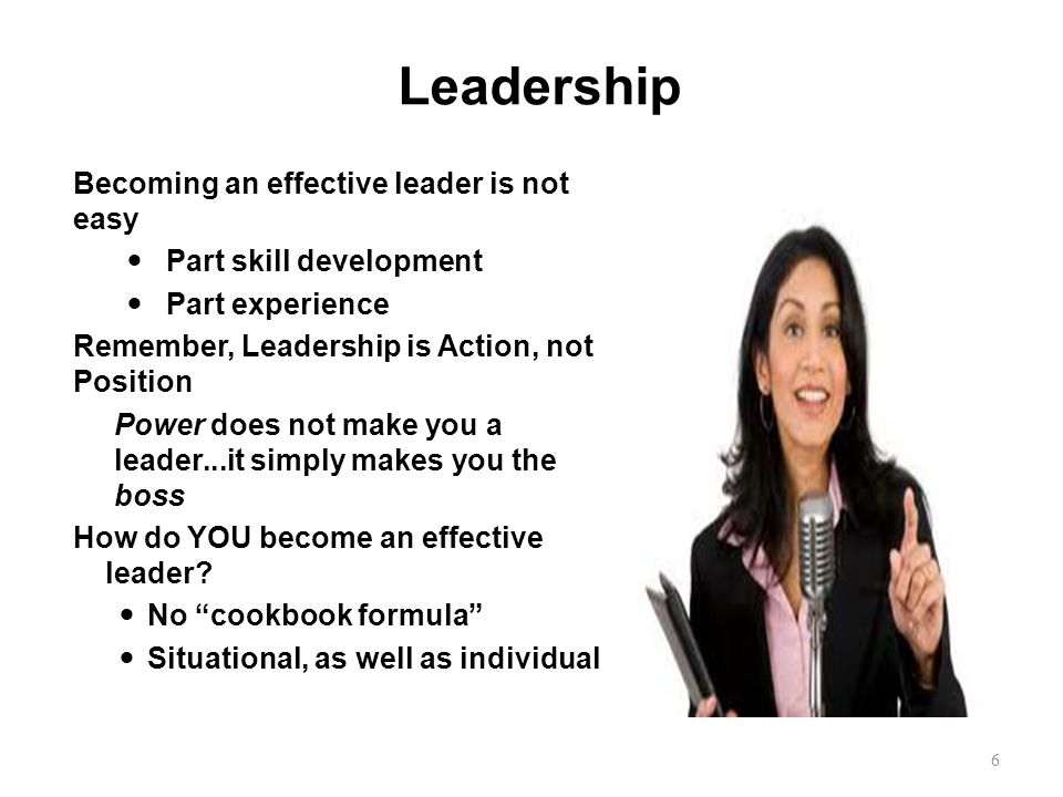 Good Leaders Do you have some examples of good leaders? What qualities made them good leaders? 5