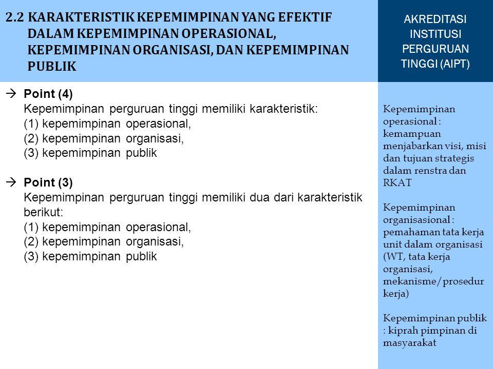 2.2 KARAKTERISTIK KEPEMIMPINAN YANG EFEKTIF DALAM KEPEMIMPINAN OPERASIONAL, KEPEMIMPINAN ORGANISASI, DAN KEPEMIMPINAN PUBLIK AKREDITASI INSTITUSI PERG